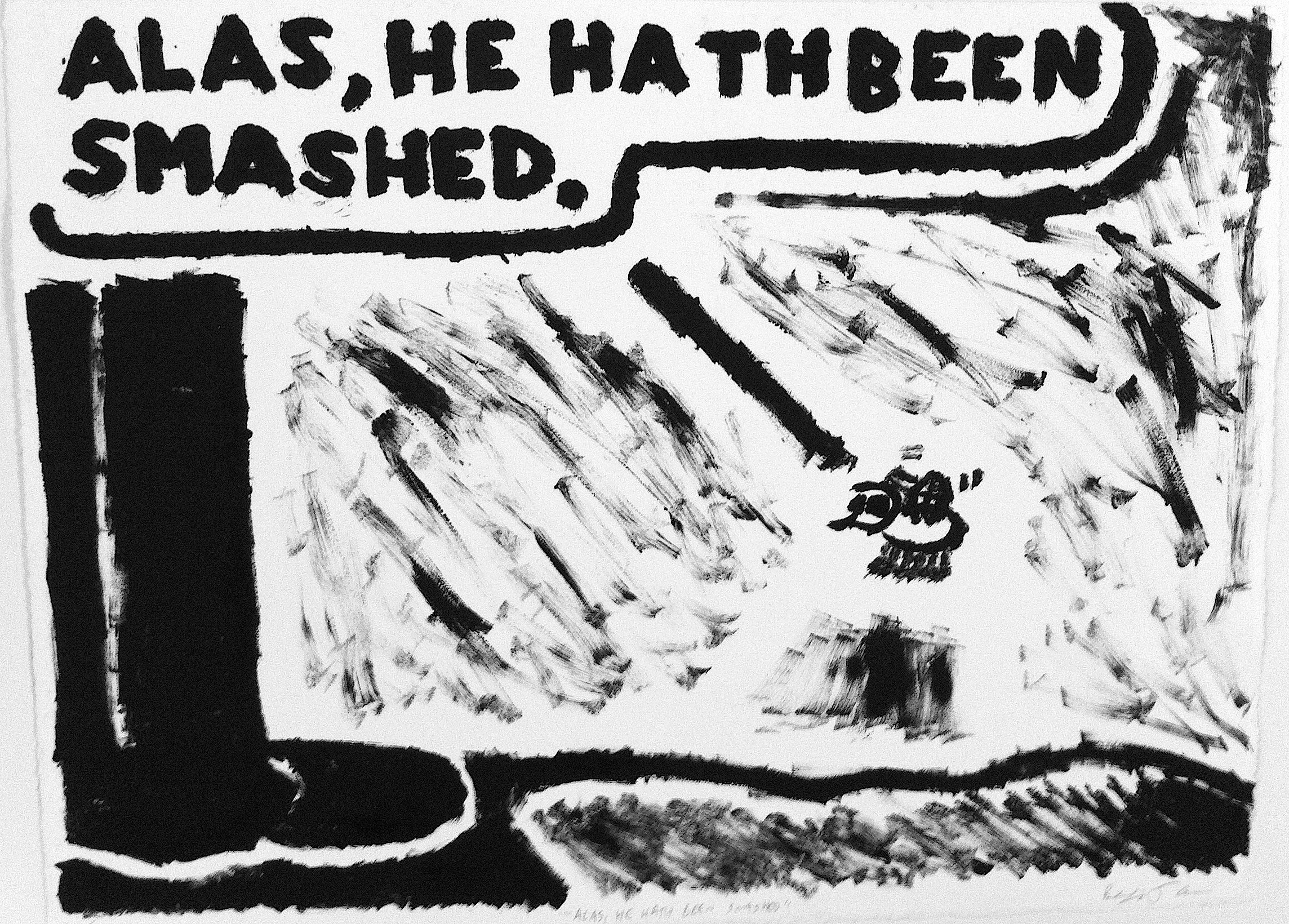 Alas, He Hath Been Smashed